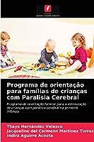 Programa de orientação para famílias de crianças com Paralisia Cerebral