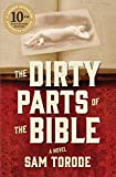 The Dirty Parts of the Bible: A Novel