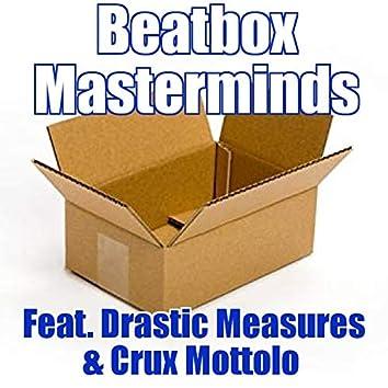 Beatbox Masterminds (feat. Drastic Measures & Crux Mottolo)
