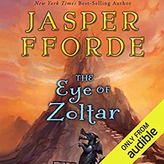 The Eye of Zoltar                   By:                                                                                                                                 Jasper Fforde                               Narrated by:                                                                                                                                 Elizabeth Jasicki                      Length: 10 hrs and 28 mins     266 ratings     Overall 4.5