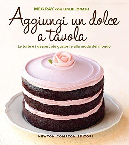 Aggiungi un dolce a tavola (eNewton Manuali e Guide) (Italian Edition)