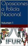 Oposiciones a Policía Nacional: Volumen 1