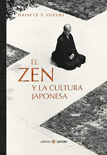 ZEN Y LA CULTURA JAPONESA,EL (CLASICOS SATORI