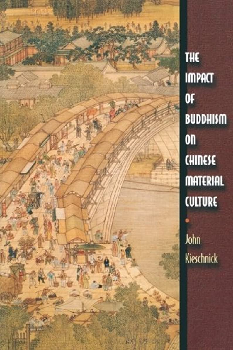 国民オピエート脳The Impact of Buddhism on Chinese Material Culture (Buddhisms)