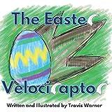 The Easter Velociraptor
