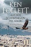 'Auf den Schwingen des Adlers: Thriller.' von Ken Follett