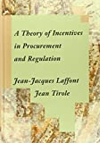 A Theory of Incentives in Procurement and Regulation (The MIT Press)