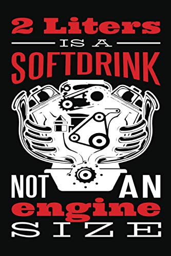 2 Liters is a Softdrink - Not an engine size: Carnet de notes 6x9 ( A5 ) de 120 pages au carré, agenda I carnet de notes I journal de voyage, cadeau ... les amis accordeurs et les fans de voitures