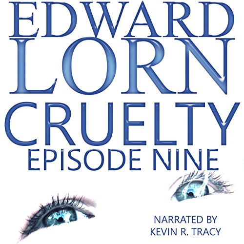 Cruelty: Episode Nine audiobook cover art
