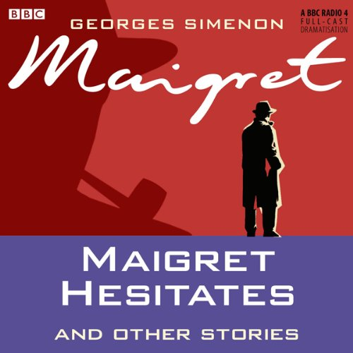 Maigret Hesitates and Other Stories (Dramatised)                   By:                                                                                                                                 Georges Simenon                               Narrated by:                                                                                                                                 Maurice Denham,                                                                                        Michael Gough                      Length: 2 hrs and 57 mins     17 ratings     Overall 4.4