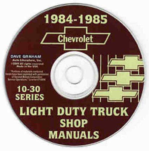 1984 1985 CHEVY 10-30 PICKUP LIGHT TRUCK REPAIR SHOP SERVICE MANUAL CD - Blazer, Suburban, ½ ton, ¾ ton & 1 ton C, K, G & P, K5, K10, K20, K30, C10, C20, C30, G10, G20, G30, P10, P20 P30