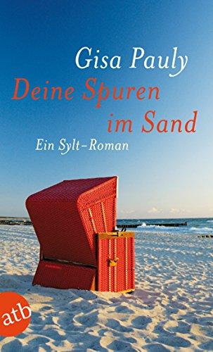 Deine Spuren im Sand: Ein Sylt-Roman
