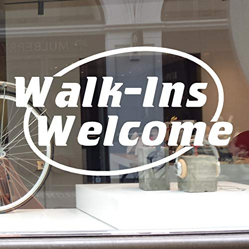 Walk-Ins Welcome Decal Vinyl Window Sign Business Office Store Walk Ins Sticker
