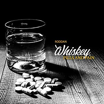 Whiskey, Pills and Pain