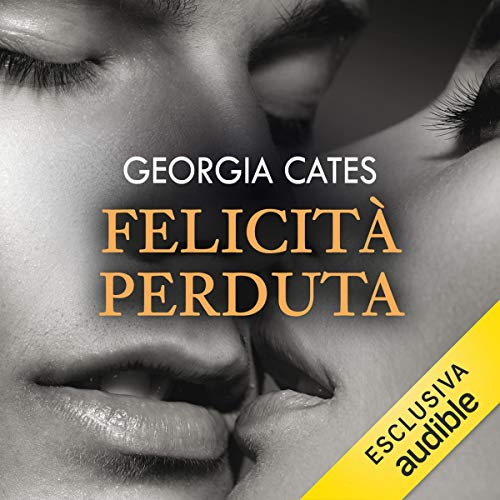 Felicità perduta     Beauty 3              By:                                                                                                                                 Georgia Cates                               Narrated by:                                                                                                                                 Elisabetta Gullì,                                                                                        Walter Rivetti                      Length: 8 hrs and 52 mins     Not rated yet     Overall 0.0