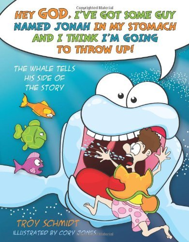 By Troy Schmidt The Whale Tells His Side of the Story: Hey God, I've Got Some Guy Named Jonah in My Stomach and I Th [Hardcover]