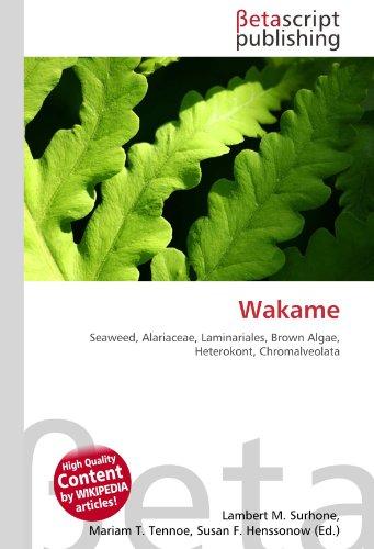 Wakame: Seaweed, Alariaceae, Laminariales, Brown Algae, Heterokont, Chromalveolata