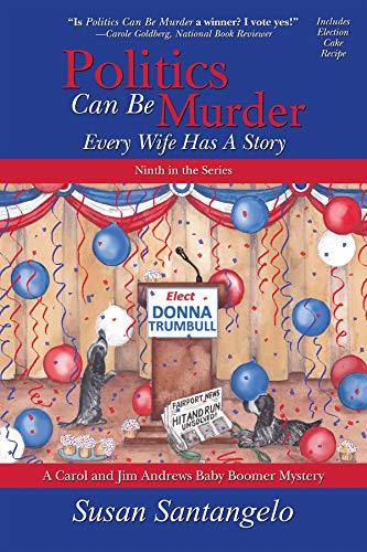 Politics Can Be Murder: Every Wife Has a Story (A Baby Boomer Mystery Book 9) by [Susan Santangelo]