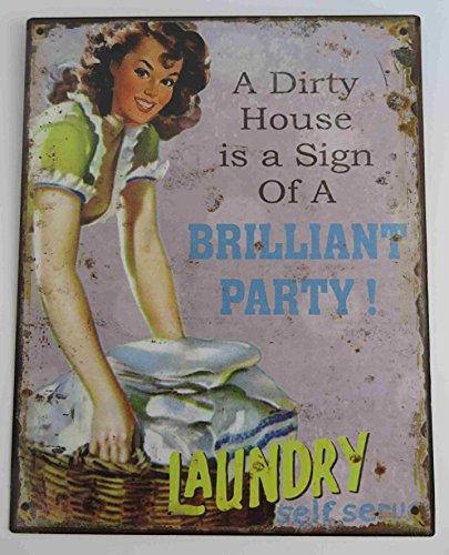 Clever-Deko Blechschild A Dirt House is a Sign of an Brilliant Party ! Laundry Nostalgie Schild Retro Waschküche Wäschraum Waschraum Keller Waschmaschinenraum Waschmaschine Wäschekammer
