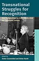 Transnational Struggles for Recognition: New Perspectives on Civil Society since the 20th Century (Studies on Civil Society)