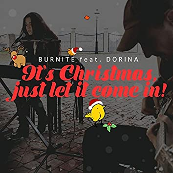 It's Christmas, Just Let It Come In (feat. Dorina)