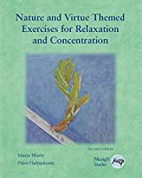 Nature and Virtue Themed Exercises for Relaxation and Concentration: Guided Imagery, Visualizations and Drawing Tasks
