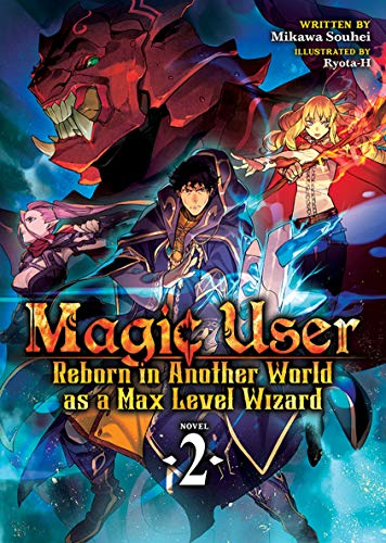Magic User: Reborn in Another World as a Max Level Wizard (Light Novel) Vol. 2 (English Edition)