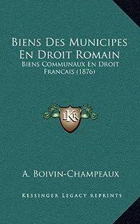 Biens Des Municipes En Droit Romain: Biens Communaux En Droit Francais (1876)