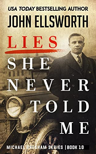 Lies She Never Told Me: A Novel (Michael Gresham Series) by [John Ellsworth]