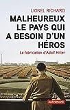 Malheureux le pays qui a besoin d'un héros - La fabrication d'Adolf Hitler (Vies parallèles) - Format Kindle - 9782746740501 - 14,99 €