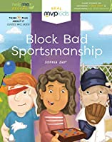 Block Bad Sportsmanship (Help Me Become: Early Elementary, Level 2)