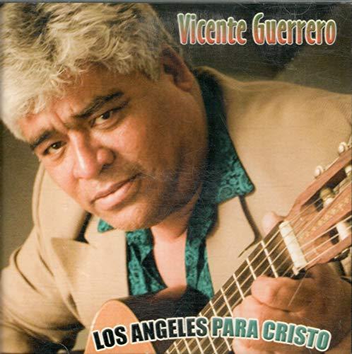 Vicente Guerrero (Cd Los Angeles Para Cristo