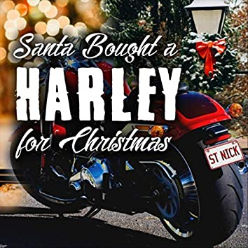 Santa Bought a Harley for Christmas (feat. Ron Hemby)