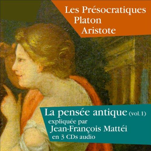 Les Présocratiques, Platon, Aristote (La pensée antique 1) cover art