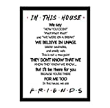 LaurBella for Friends Quotes TV Poster in This House Sign Friends TV Show Poster Funny Quotes Bedroom Family Rules Poster 8' x 10' Unframed