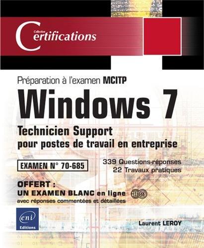 Windows 7 - Technicien Support pour postes de travail en entreprise - Préparation à l'examen MCITP 70-685