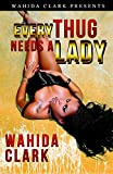Every Thug Needs A Lady: (Thugs and the Women Who Love Them) Book 2 (English Edition)