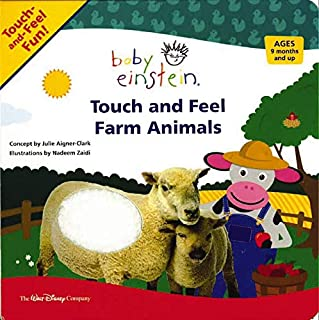 Baby Einstein: Touch and Feel Farm Animals (A Touch-and-feel Book)