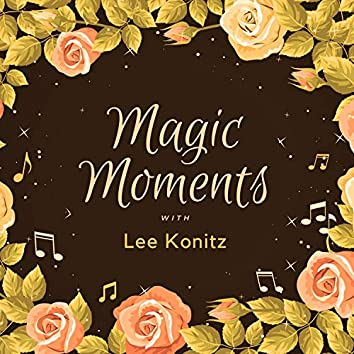 Magic Moments with Lee Konitz