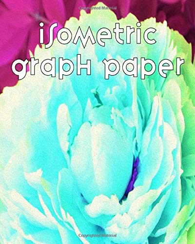 Isometric Graph Paper: Equilateral Triangle Horizontal Grid Paper Composition Notebook Featuring Stunning Double Aqua Blue Peony Flower Detail Original Digital Oil Painting Cover Artwork