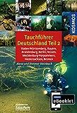 KOSMOS eBooklet: Tauchreiseführer Baden-Württemberg, Bayern, Brandenburg, Berlin, Hessen,...
