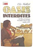 Oasis Interdites - De Pékin Au Cachemire, Une Femme A Travers L'asie Centrale En 1935 - Editions 24 Heures - 01/01/1982