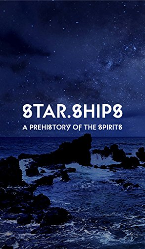 Star.Ships: A Prehistory of the Spirits (English Edition)