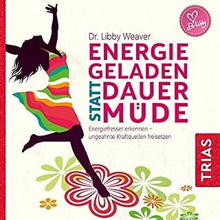 Energiegeladen statt dauermüde     Energiefresser erkennen - ungeahnte Kraftquellen freisetzen              Autor:                                                                                                                                 Libby Weaver                               Sprecher:                                                                                                                                 Claudia Gräf                      Spieldauer: 11 Std.     Noch nicht bewertet     Gesamt 0,0