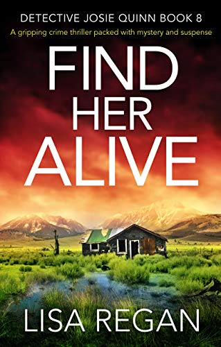 Find Her Alive: A gripping crime thriller packed with mystery and suspense (Detective Josie Quinn Bo