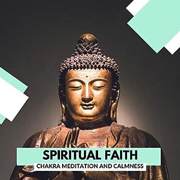 Spiritual Faith - Chakra Meditation And Calmness