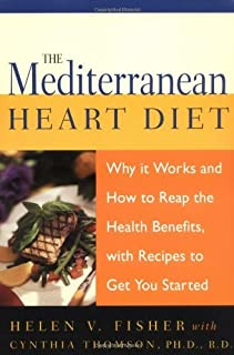 By Helen V. Fisher The Mediterranean Heart Diet: Why It Works And How To Reap The Health Benefits, With Recipes To Get (1st First Edition) [Paperback]