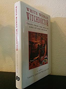 Loose Leaf White woman witchdoctor: Tales from the African life of Rae Graham Book