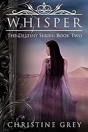 Whisper (The Destiny Series Book 2)