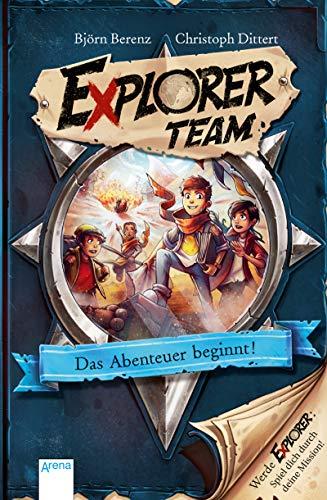 Explorer Team. Das Abenteuer beginnt!: Geschichte voller Action, Rätsel, Codes zum Mitmachen und Basteln ab 8. Für Fans von Escape Rooms
